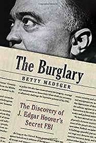 Burglary, The: The Discovery of J. Edgar Hoover's Secret FBIMedsger, Betty - Product Image