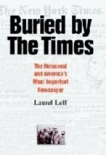 Buried by the Times: The Holocaust and America's Most Important Newspaperby: Leff, Laurel - Product Image