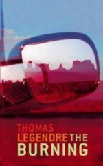Burning, The  (Signed by author) by: Legendre, Thomas - Product Image