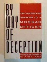 By Way of Deception: The Making and Unmaking of a Mossad Officerby: Ostrovsky, Victor - Product Image