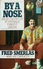 By a Nose - The Off-Center Life of Football's Funniest Linemanby: Smerlas, Fred; Carucci, Vic  - Product Image