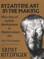 Byzantine Art in the Making: Main Lines of Stylistic Development in Mediterranean Art, 3rd7th Century (Harvard Paperbacks)by: Kitzinger, Ernst - Product Image