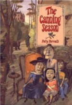 Canning Season, The (National Book Award for Young People's Literatureby: Horvath, Polly - Product Image