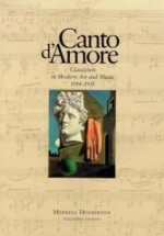 Canto D'Amore: Classicism in Modern Art and Music 19141935by: (Basel, Switzerland) Paul Sacher Stiftung - Product Image