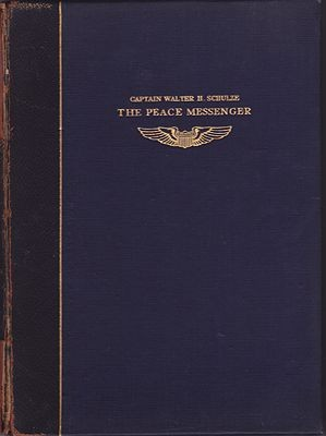 Captain Walter H. Schulze: The Peace Messenger 1893 - 1919N/A - Product Image