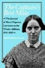 Captain's Best Mate, The : The Journal of Mary Chipman Lawrence on the Whaler Addison, 18561860by: Lawrence, Mary Chipman. - Product Image