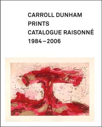 Carroll Dunham Prints: Catalogue Raisonne, 1984-2006 (Addison Gallery of American Art)by: Kemmerer, Allison N. - Product Image