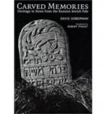 Carved Memories - Heritage in Stone from the Russian Jewish PaleGoberman, David/Robert Pinsky/Gershon Hundert - Product Image