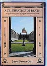 Celebration of Death, A: An Introduction to Some of the Buildings, Monuments, and Settings of Funerary Architecture in the Western European Traditionby: Curl, James S - Product Image