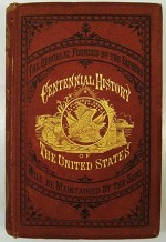 Centennial History of the United States - From the Discovery of the American Continent to the Close of the First Century of American Independence, TheMcCabe, James D. - Product Image