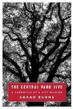 Central Park Five, : The A Chronicle of a City WildingBurns, Sarah - Product Image