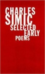 Charles Simic: Selected Early Poemsby: Simic, Charles - Product Image
