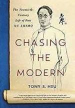 Chasing the Modern: The Twentieth-Century Life of Poet Xu ZhimoHsu, Tony S - Product Image
