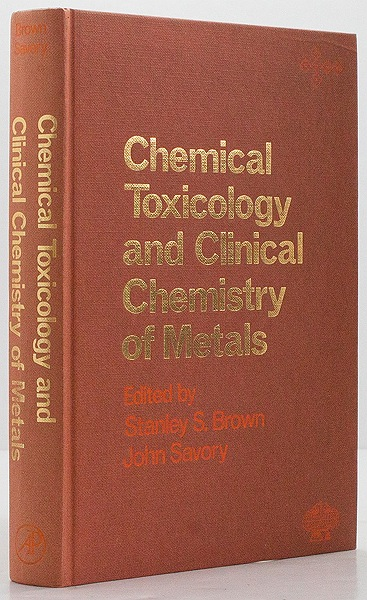 Chemical Toxicology and Clinical Chemistry of Metalsby: Brown (Eds.), Stanley S./John Savory  - Product Image