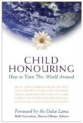 Child Honouring: How to Turn This World Aroundby: Cavoukian, Raffi (Editor) - Product Image