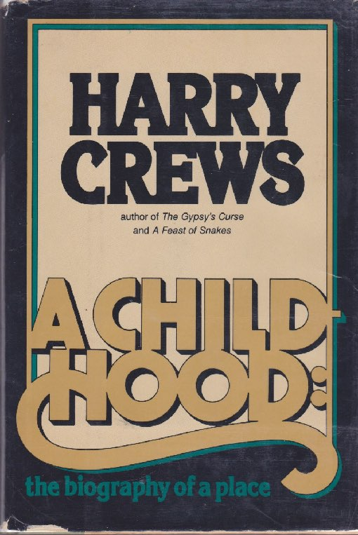 Childhood, A: The Biography of a Place (SIGNED COPY)by: Crews, Harry - Product Image