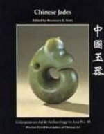 Chinese Jades - Colloquies on Art & Archaeology in Asia No. 18by: Scott, Rosemary E. - Product Image