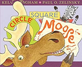 Circle, Square, Moose (SIGNED COPY)by: Bingham, Kelly/Paul Zelinsky - Product Image