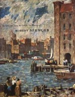 Cities, the Towns, the Crowds, The : The Paintings of Robert Spencerby: Peterson, Brian H. - Product Image