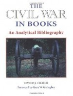 Civil War in Books, The : AnAnalytical Bibliographyby: Eicher, David, J. - Product Image