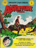 Classic Adventure Strips No. 1: King of the Royal Mounted (1947) and Mandrake the Magician (1937)by: Gary, Jim and Lee Falk - Product Image