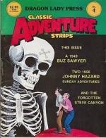Classic Adventure Strips No. 4:  Buz Sawyer 9/19/49 -1/19/50 & Johnny Hazard 4/1/56 - 10/28/56by: Crane, Roy and Frank Robbins - Product Image