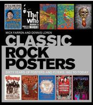 Classic Rock Posters: Sixty Years of Posters and Flyers, 1952 to 2012by: Loren, Dennis - Product Image