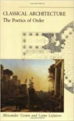 Classical Architecture: The Poetics of Orderby: Tzonis, Alexander - Product Image