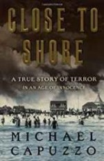 Close to Shore: A True Story of Terror in An Age of InnocenceCapuzzo, Michael - Product Image