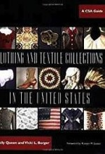 Clothing and Textile Collections in the United States: A CSA Guide  (SIGNED)Queen, Sally and Vicki L. Berger - Product Image