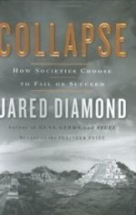 Collapse: How Societies Choose to Fail or Succeedby: Diamond, Jared - Product Image
