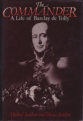 Commander, The: A Life of Barclay de TollyJosselson, Michael & Josselson, Diana  - Product Image