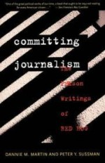 Committing Journalism: The Prison Writings of Red Hogby: Martin, Dannie M. - Product Image