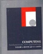 Computing: fundamentals and applications Booth, Taylor L. - Product Image