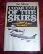 Conquest of the Skies: A History of Commercial Aviation in AmericaSolberg, Carl - Product Image