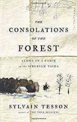 Consolations of the Forest, The: Alone in a Cabin on the Siberian TaigaTesson, Sylvain - Product Image