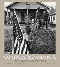 Controversy and Hope: The Civil Rights Photographs of James Karalesby: Julian Cox; James H. Karales; Rebekah Jacob; Monica Karales  - Product Image