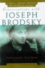 Conversations With Joseph Brodsky: A Poets Journey Through The Twentieth CenturyVolkov, Solomon - Product Image