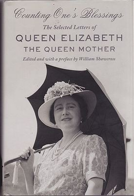 Counting One's Blessings: The Selected Letters of Queen Elizabeth the Queen MotherShawcross (Ed.), William - Product Image