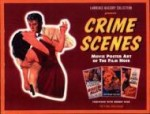 Crime Scenes: Movie Poster Art of the Film Noir : The Classic Period : 19411959by: Bassoff, Lawrence - Product Image