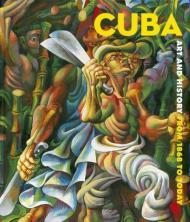 Cuba: Art and History from 1868 to Todayby: Bondil, Nathalie - Product Image