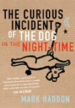 Curious Incident of the Dog in the Nighttime, The  (Signed by author) by: Haddon, Mark - Product Image