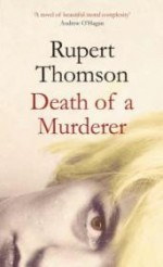 DEATH OF A MURDERER  (Signed by author) by: THOMSON, Rupert - Product Image