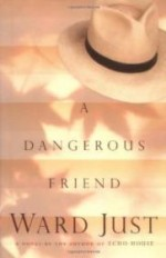 Dangerous Friend, A by: Just, Ward - Product Image