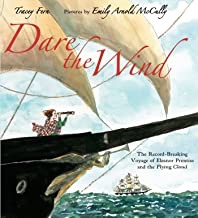 Dare the Wind: The Record-breaking Voyage of Eleanor Prentiss and the Flying Cloud (SIGNED BY ILLUSTRATOR)by: Fern, Tracey/ Emily Arnold McCully - Product Image