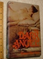 Dark Angel, The : Aspects of Victorian Sexualityby: Harrison, Fraser - Product Image