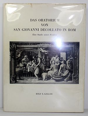 Das Oratorium Von San Giovanni Decollato In Rom - Eine Studie Seiner Freskenby: Keller, Rolf E.  - Product Image