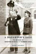 Daughter's Tale, A : The Memoir of Winston Churchill's Youngest Childby: Soames, Mary - Product Image