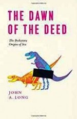 Dawn of the Deed, The: The Prehistoric Origins of SexLong, John A. - Product Image