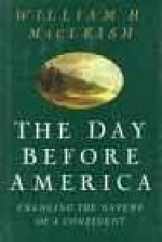 Day Before America, The: Changing the Nature of a ContinentMacLeish, William H., Illust. by: Will Bryant - Product Image